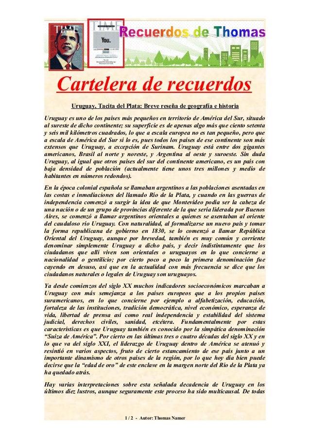Cartelera de recuerdos Uruguay, Tacita del Plata: Breve reseña de geografía e historia Uruguay es uno de los países más pe...