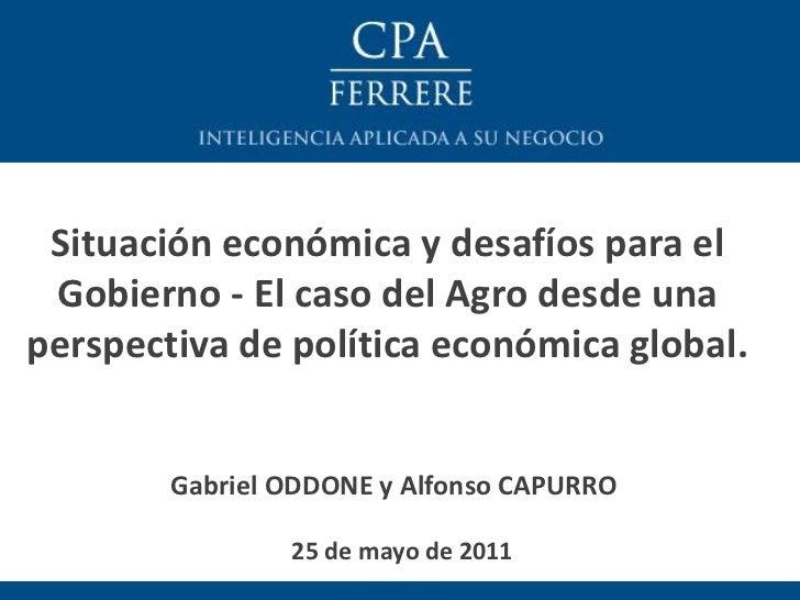 Situación económica y desafíos para el Gobierno - El caso del Agro desde unaperspectiva de política económica global.     ...