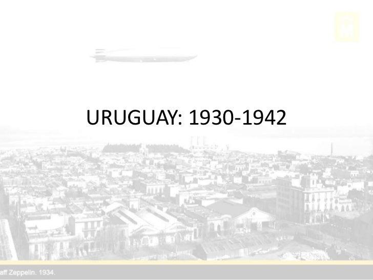 URUGUAY: 1930-1942<br />