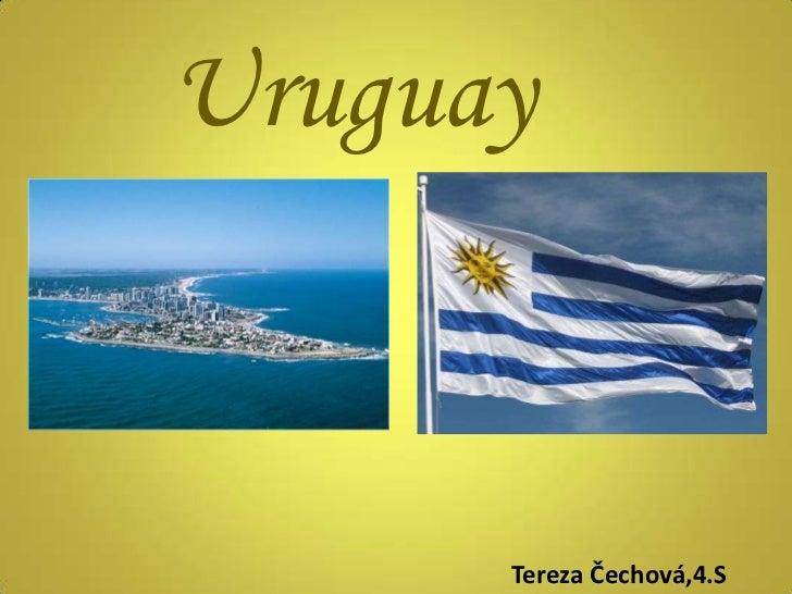 Uruguay<br />Tereza Čechová,4.S<br />