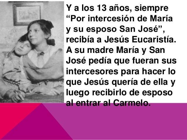 """Y a los 13 años, siempre """"Por intercesión de María y su esposo San José"""", recibía a Jesús Eucaristía. A su madre María y S..."""