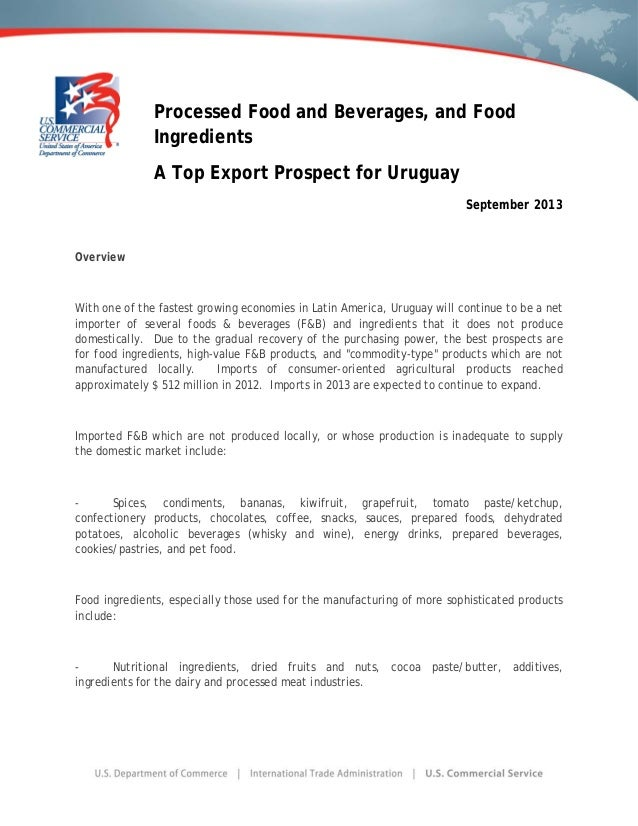 Processed Food and Beverages, and Food Ingredients A Top Export Prospect for Uruguay September 2013 Overview With one of t...