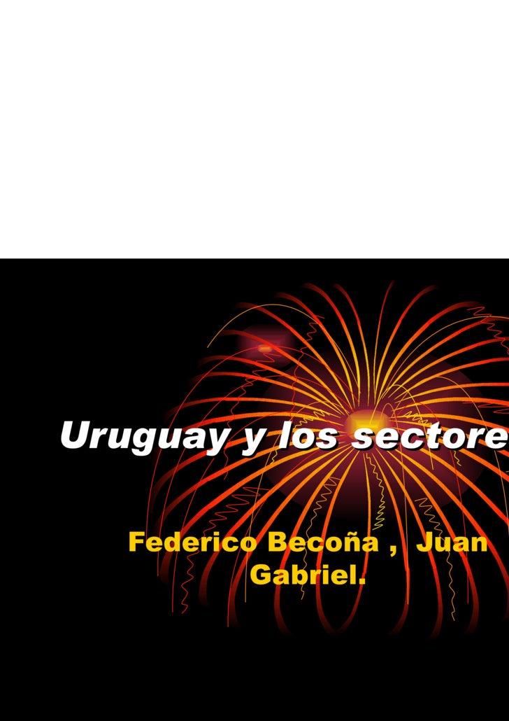 Uruguay y los sectores. Federico Becoña ,  Juan Gabriel.