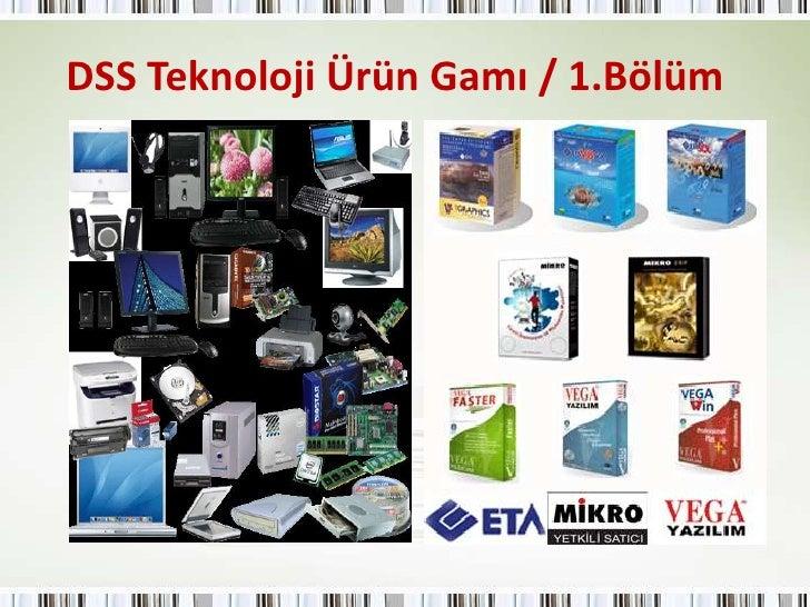 DSS Teknoloji Ürün Gamı / 1.Bölüm