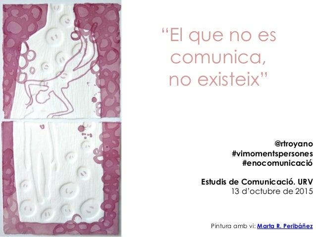"""""""El que no es comunica, no existeix"""" Pintura amb vi: Marta R. Peribáñez @rtroyano #vimomentspersones #enocomunicació Estud..."""