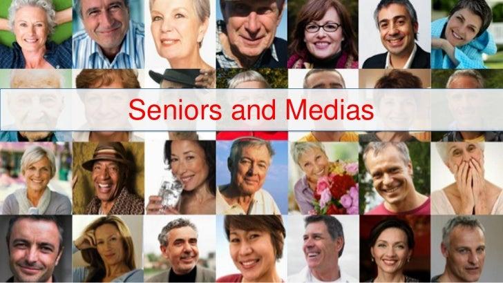 Seniors and Medias