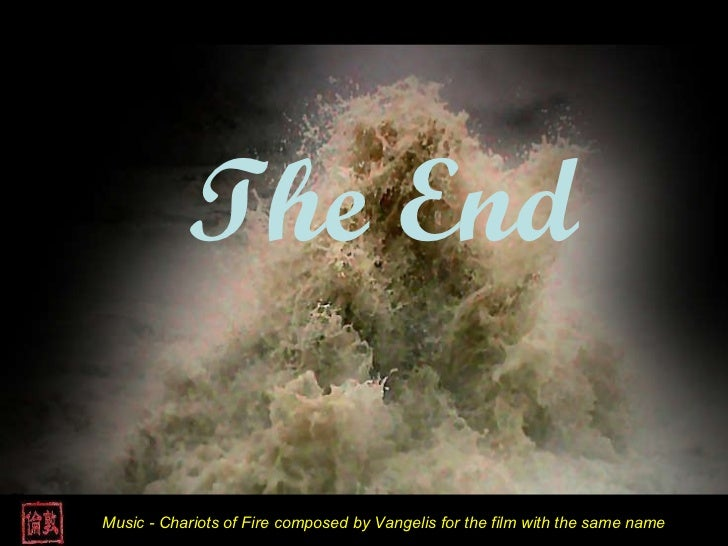 The End Music - Chariots of Fire composed by Vangelis for the film with the same name