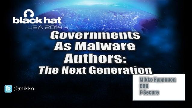 •Differentgovernmentalusesfor malware  •LawEnforcement  •Espionage  •Surveillance  •Sabotage  •Warfare