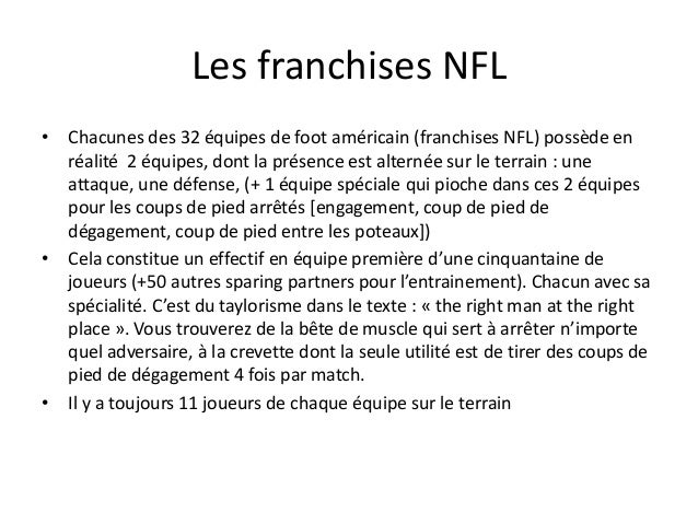 Les franchises NFL • Chacunes des 32 équipes de foot américain (franchises NFL) possède en réalité 2 équipes, dont la prés...