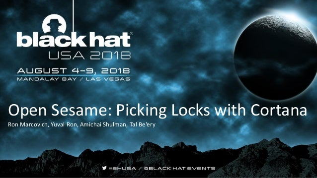 Open Sesame: Picking Locks with Cortana Ron Marcovich, Yuval Ron, Amichai Shulman, Tal Be'ery 1