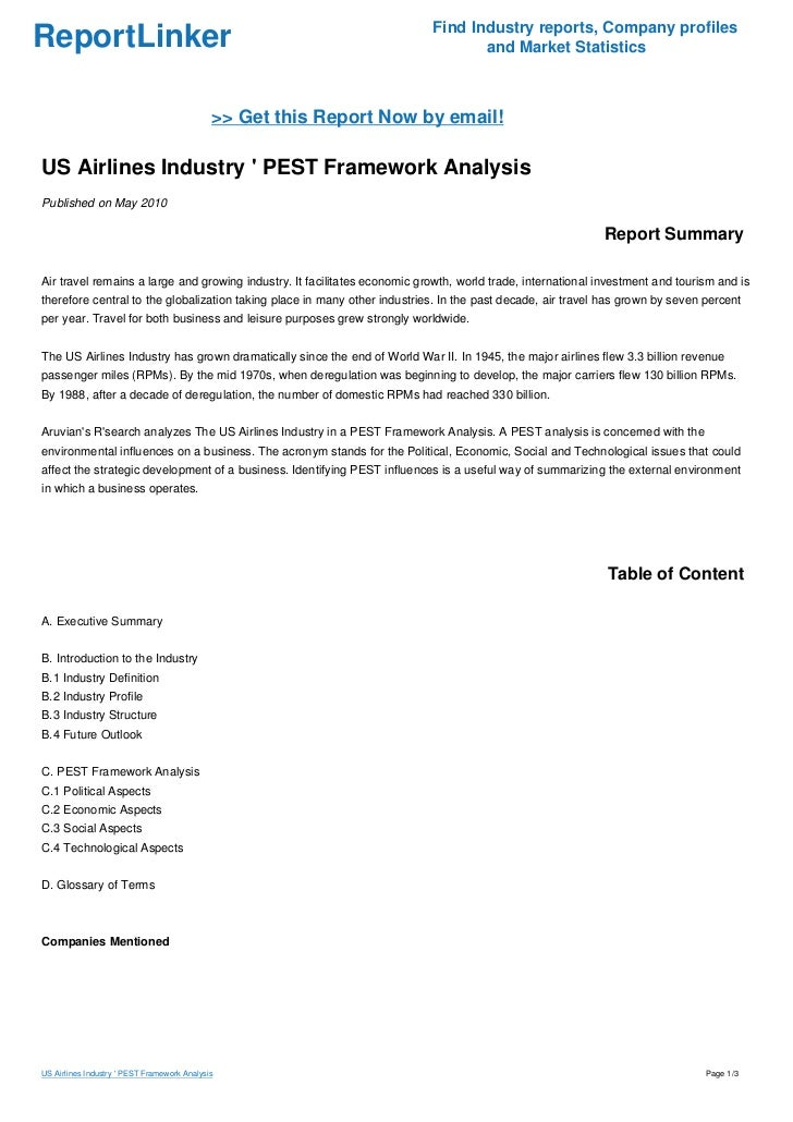 pest analysis of us airline industry An analysis of the european low fare airline industry - with focus on ryanair student: thomas c sørensen  pest analysis 34 52 political/legal issues 35 521 liberalising the european airline industry 35 522 state aid 38  the thesis will make several mentions of southwest airlines based in the us though, as they.