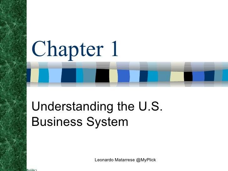 Chapter 1 Understanding the U.S. Business System Leonardo Matarrese @MyPlick