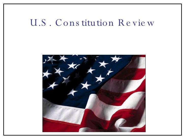 U.S. Constitution Review