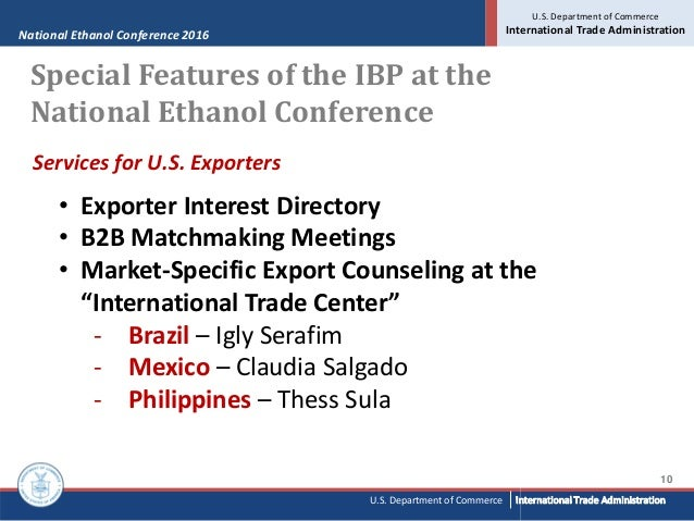 National Ethanol Conference 2016 U.S. Department of Commerce International Trade Administration 10 U.S. Department of Comm...