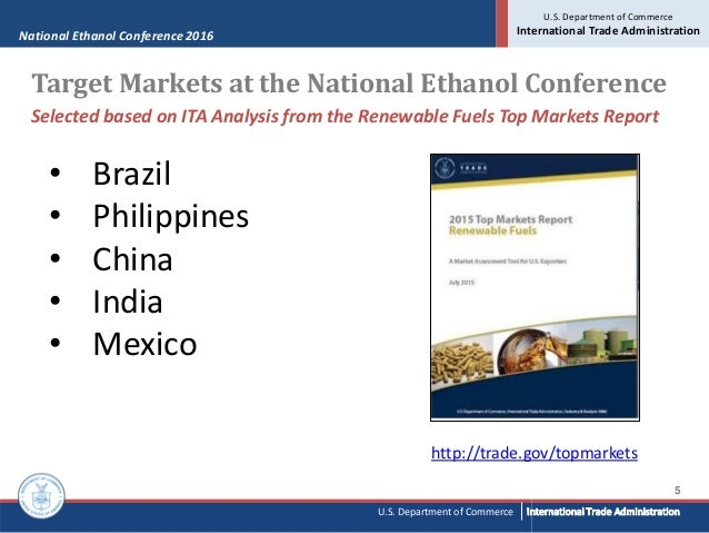 National Ethanol Conference 2016 U.S. Department of Commerce International Trade Administration 5 U.S. Department of Comme...