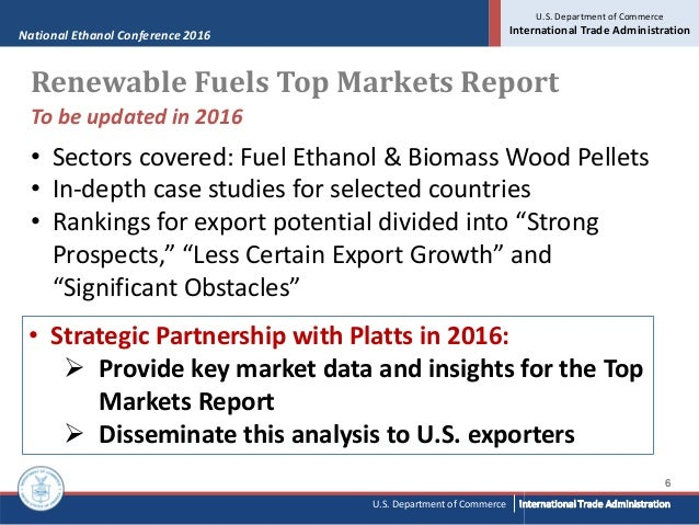 National Ethanol Conference 2016 U.S. Department of Commerce International Trade Administration 6 U.S. Department of Comme...
