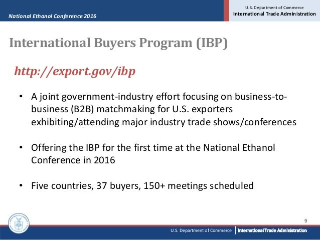 National Ethanol Conference 2016 U.S. Department of Commerce International Trade Administration 9 U.S. Department of Comme...
