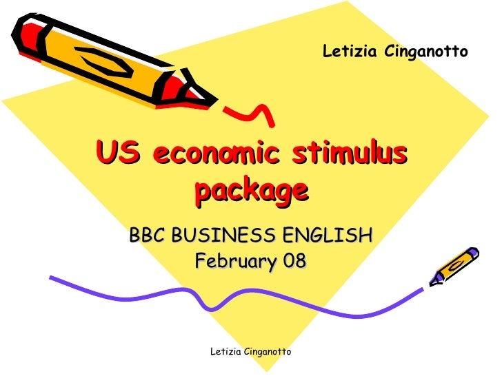 US economic stimulus package BBC BUSINESS ENGLISH February 08 Letizia Cinganotto