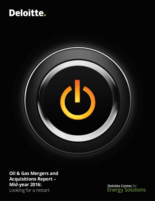 Deloitte: Oil & Gas Mergers and Acquisitions Report – Mid