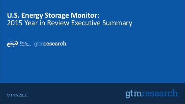 March 2016 U.S. Energy Storage Monitor: 2015 Year in Review Executive Summary