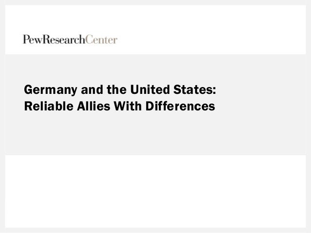 Germany and the United States: Reliable Allies With Differences