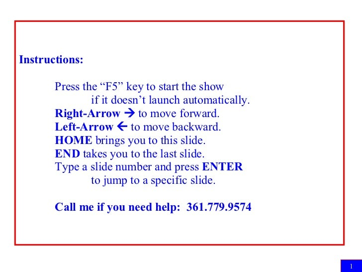 """Instructions: Press the """"F5"""" key to start the show  if it doesn't launch automatically. Right-Arrow    to move forward. L..."""