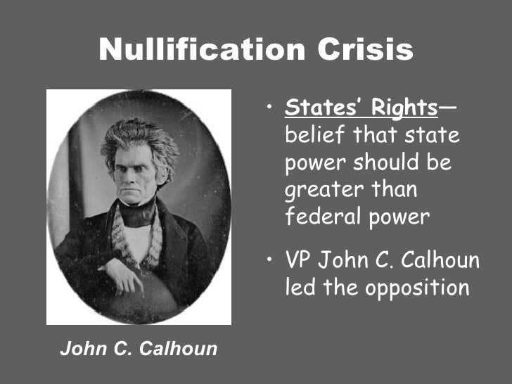 an analysis of nullification crisis by john c calhoun Nullification crisis  carolina citizens endorsed the states' rights principle of nullification, which was enunciated by john c calhoun, jackson's vice.