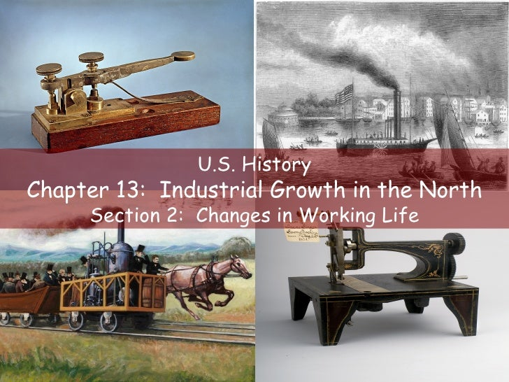 U.S. History Chapter 13:  Industrial Growth in the North Section 2:  Changes in Working Life