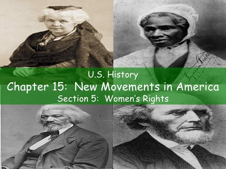 U.S. History Chapter 15:  New Movements in America Section 5:  Women's Rights