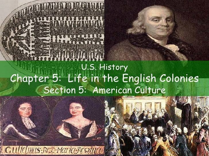 U.S. History Chapter 5:  Life in the English Colonies Section 5:  American Culture