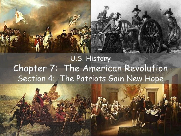 U.S. History Chapter 7:  The American Revolution Section 4:  The Patriots Gain New Hope