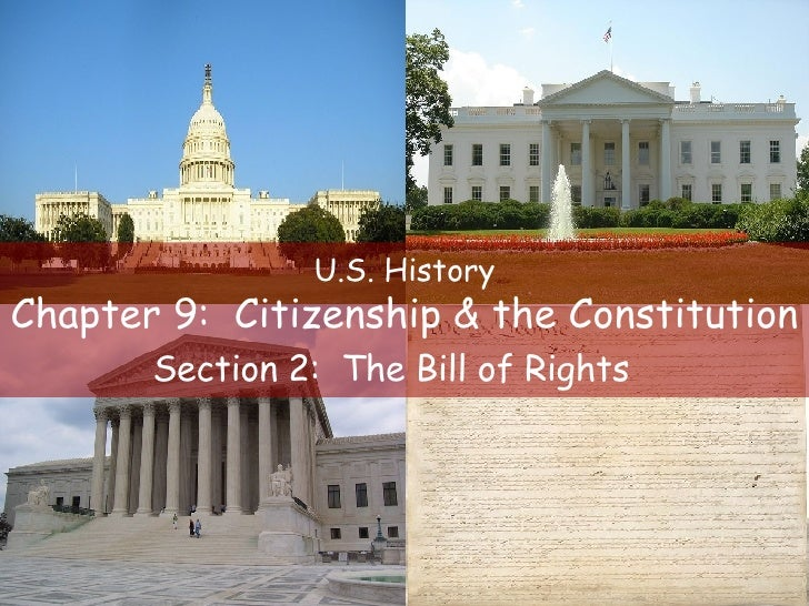 U.S. History Chapter 9: Citizenship & the Constitution        Section 2: The Bill of Rights