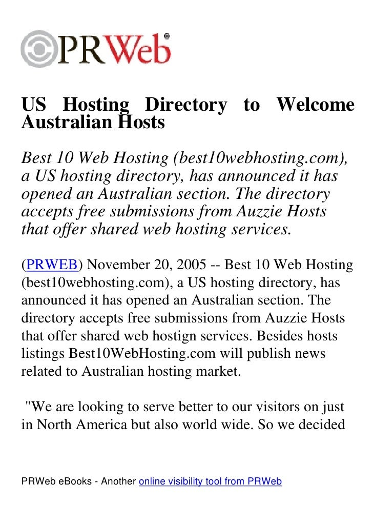US Hosting Directory to Welcome Australian Hosts Best 10 Web Hosting (best10webhosting.com), a US hosting directory, has a...