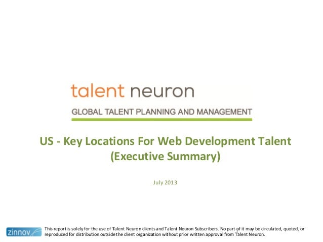 US - Key Locations For Web Development Talent (Executive Summary) July 2013 This report is solely for the use of Talent Ne...