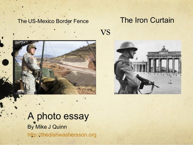 Examples Of High School Essays The Usmexico Border Fence A Photo Essay By Mike J Quinn Http  Essay About Learning English Language also First Day Of High School Essay Usmexico Border Fence Vs The Iron Curtain Essays About English
