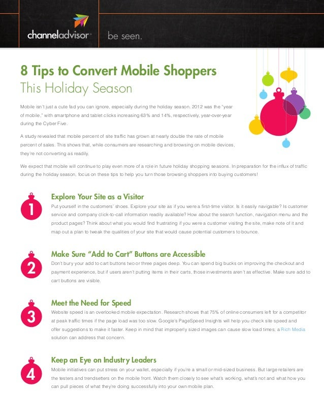 be seen.  8 Tips to Convert Mobile Shoppers This Holiday Season Mobile isn't just a cute fad you can ignore, especially du...