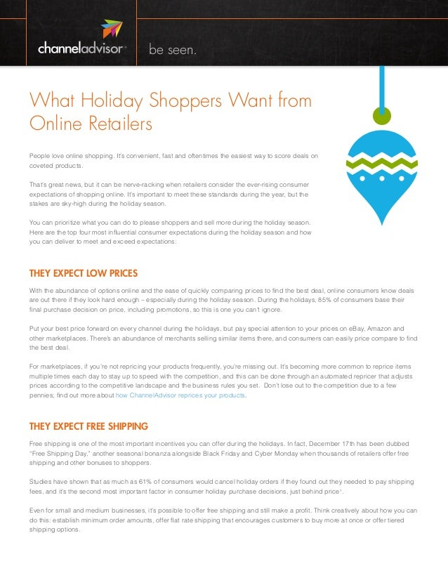 be seen.  What Holiday Shoppers Want from Online Retailers People love online shopping. It's convenient, fast and oftentim...