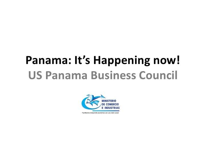 Panama: It's Happening now! US Panama Business Council