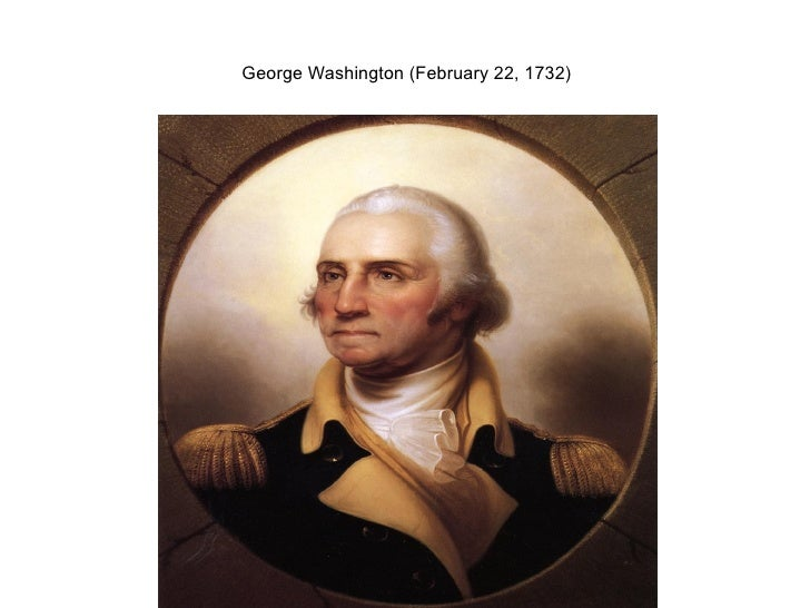 George Washington (February 22, 1732)