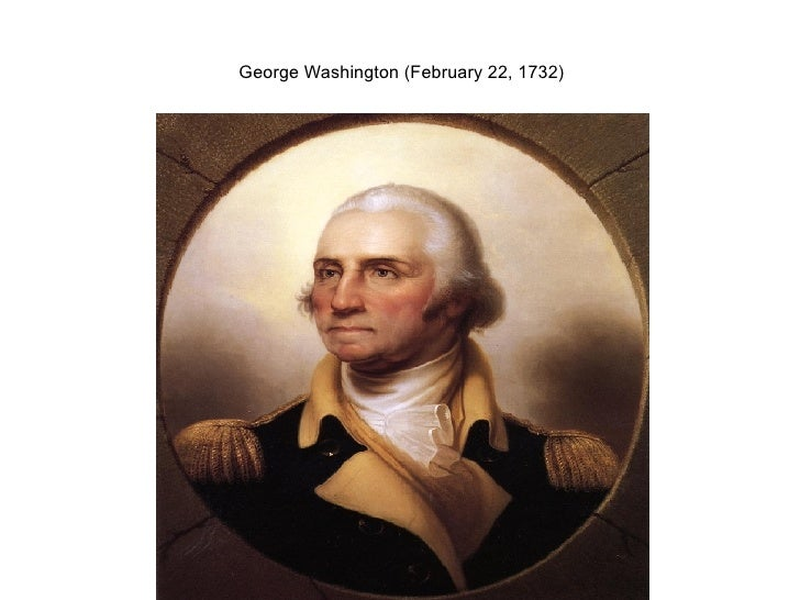 George Washington (February 22, 1732)
