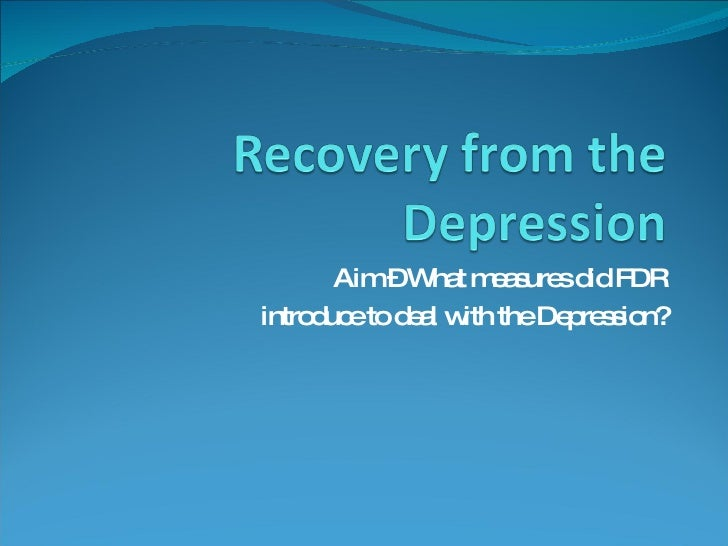 Aim – What measures did FDR introduce to deal with the Depression?