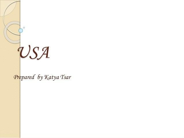 USA Prepared by Katya Tsar