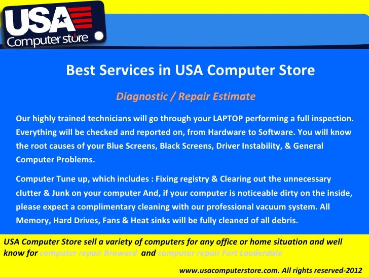 Best Services in USA Computer Store                             Diagnostic / Repair Estimate   Our highly trained technici...
