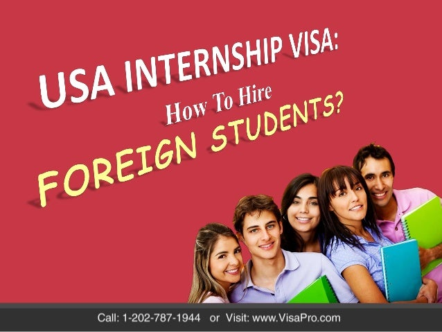 U.S. Visa Options For Interns: An Overview 1. Foreign students inside the U.S. A. F-1 Students  Under Curricular Practica...