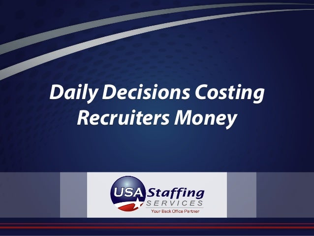 Daily Decisions Costing Recruiters Money