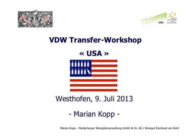 Marian Kopp – Niederberger Weingüterverwaltung GmbH & Co. KG / Weingut Reichsrat von Buhl VDW Transfer-Workshop « USA » We...