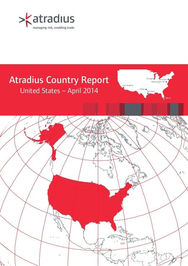 Miami Houston Dallas Chicago Los Angeles New York Washington DCAtradius Country Report United States – April 2014