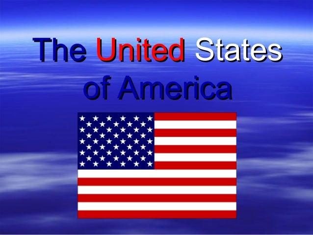 TheThe UnitedUnited StatesStatesofof AmericaAmerica