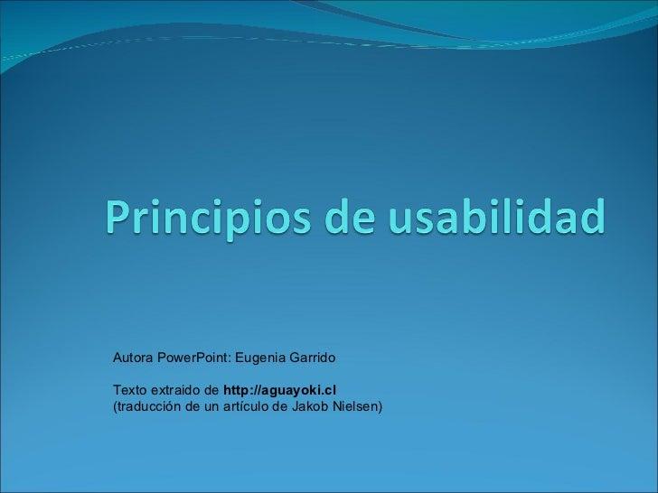 Autora PowerPoint: Eugenia Garrido Texto extraido de  http://aguayoki.cl (traducción de un artículo de Jakob Nielsen)