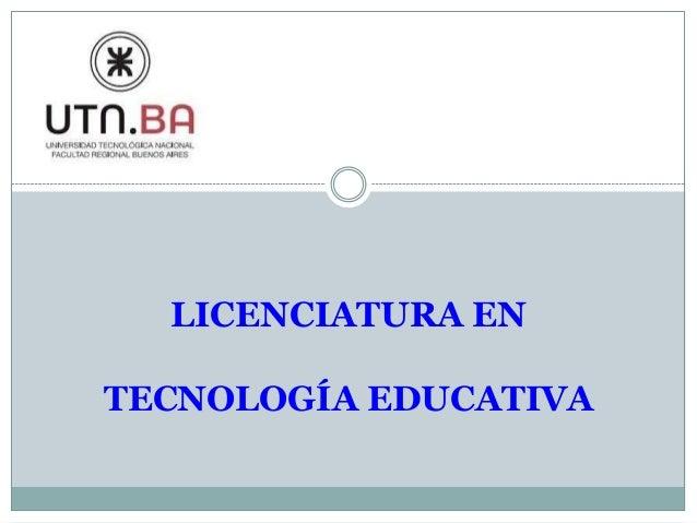 LICENCIATURA EN TECNOLOGÍA EDUCATIVA